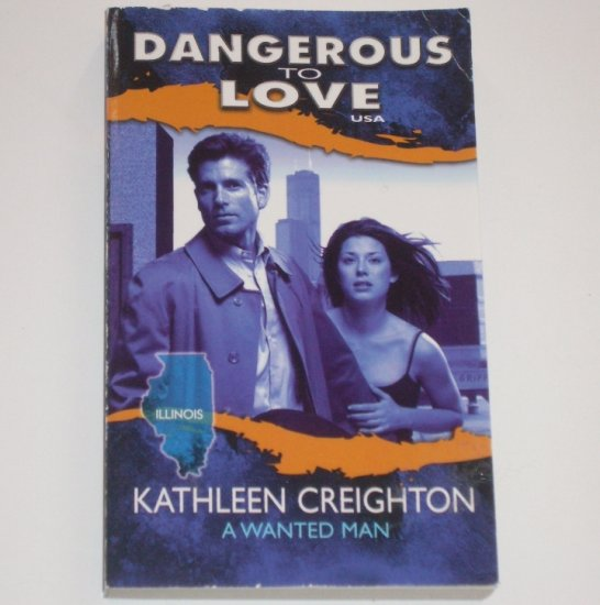 A Wanted Man by KATHLEEN CREIGHTON Silhouette Dangerous to Love Series No 13 Illinois 1994
