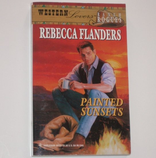 Painted Sunsets by REBECCA FLANDERS Harlequin Western Lovers Ranch Rogues 1987