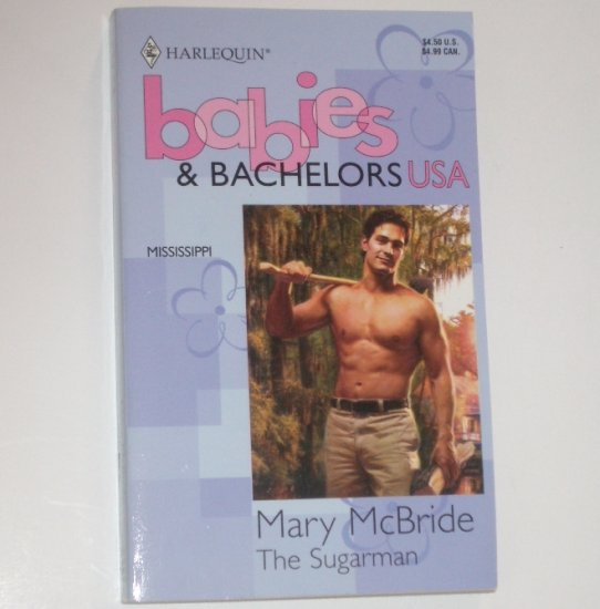 The Sugarman by Mary McBride Harlequin Babies & Bachelors USA Series Mississippi 1994