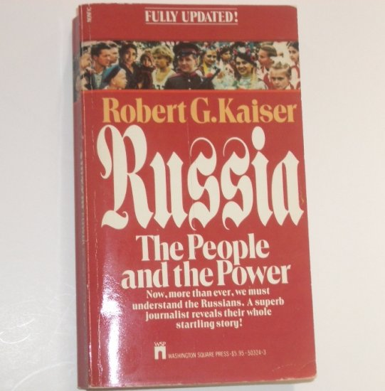 Russia The People and the Power by ROBERT G KAISER 1984