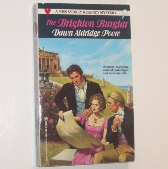 The Brighton Burglar by DAWN ALDRIDGE POORE A Miss Sydney Regency Mystery 1993