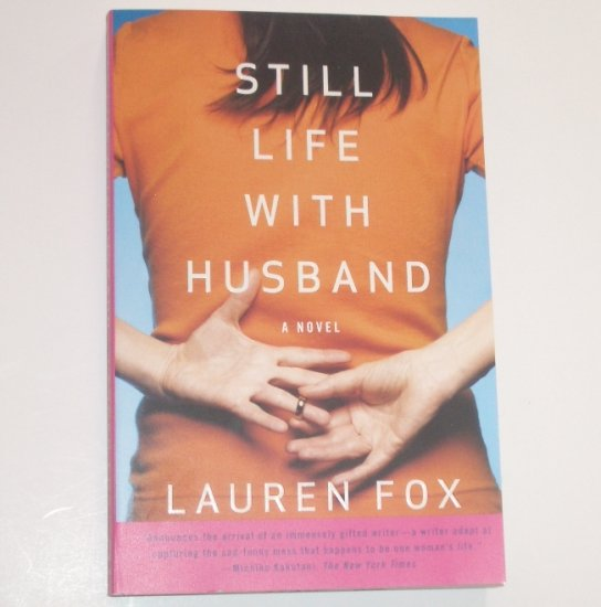Still Life With Husband by LAUREN FOX Trade Size Romance & Humor 2008