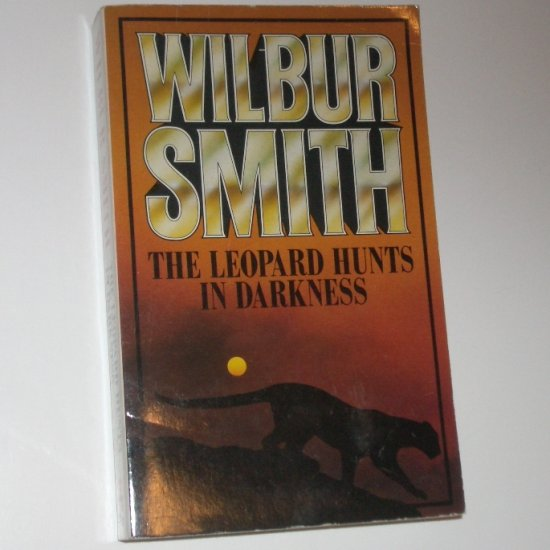 The Leopard Hunts in Darkness by WILBUR SMITH 1985 The Ballantyne Novels Series