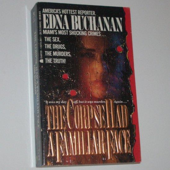 The Corpse Had a Familiar Face by EDNA BUCHANAN True Crime 1989