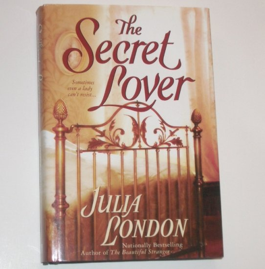The Secret Lover by JULIA LONDON Historical Romance 2002 Hardcover with Dust Jacket