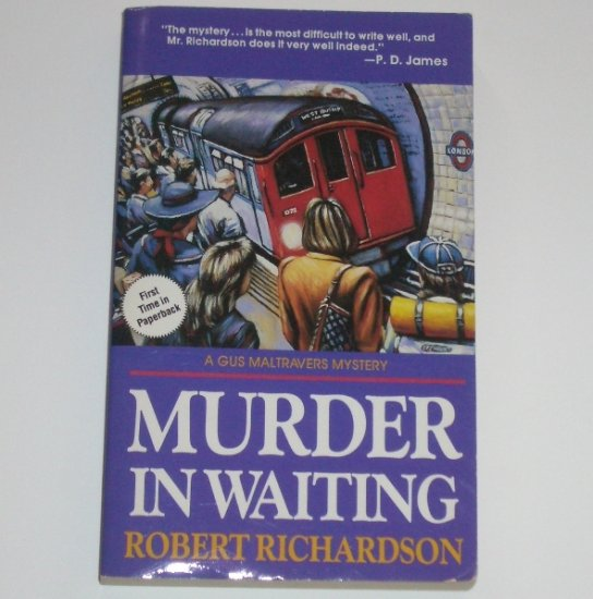 Murder in Waiting by ROBERT RICHARDSON A Gus Maltravers Mystery 1993
