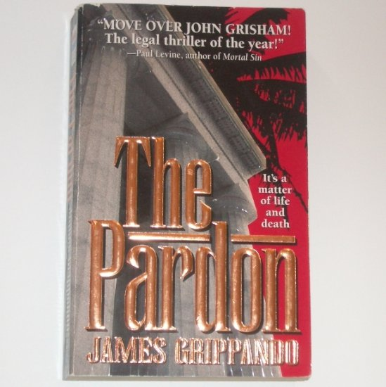 The Pardon by JAMES GRIPPANDO Legal Thriller 1995 First in the Jack Swyteck Series