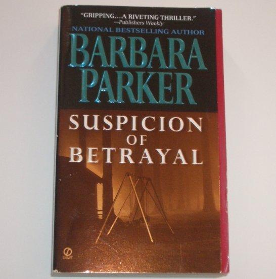 Suspicion of Betrayal by BARBARA PARKER Suspense Thriller 2000