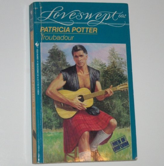 Troubadour by PATRICIA POTTER Loveswept No. 602 1993 Men In Uniform Series