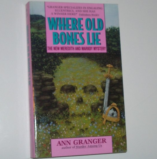 Where Old Bones Lie by Ann Granger A Meredith and Markby Mystery 1995