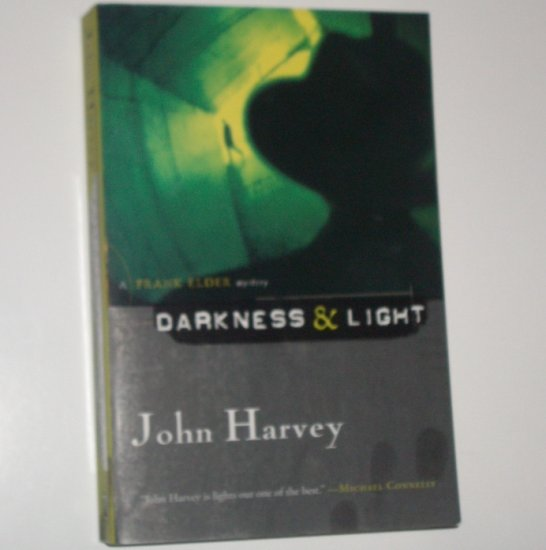 Darkness and Light by JOHN HARVEY A Frank Elder Mystery Trade Size 2006