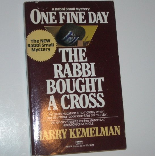 One Fine Day the Rabbi Bought a Cross by HARRY KEMELMAN A Rabbi Small Mystery 1989