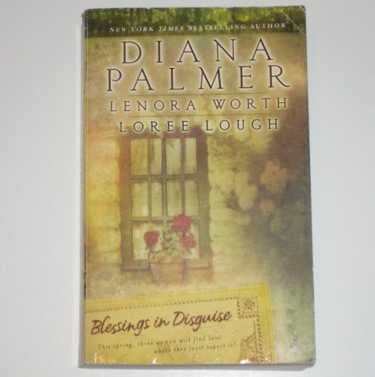Blessings in Disguise by DIANA PALMER, LENORA WORTH, LOREE LOUGH Christian Romance 2003