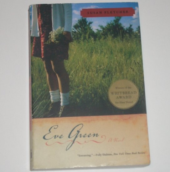 Eve Green by SUSAN FLETCHER Trade Size 2005 Whitbread Award Winner