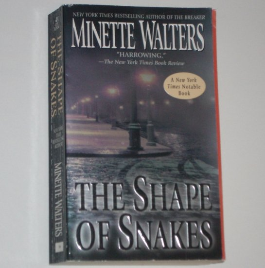 The Shape of Snakes by MINETTE WALTERS Psychological Thriller 2002 New York Times Notable Book
