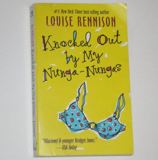 Knocked Out by My Nunga-Nungas by LOUISE RENNISON The Further Confessions of Georgia Nicolson 2004