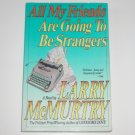 All My Friends Are Going to Be Strangers by LARRY McMURTRY Trade Size 1989
