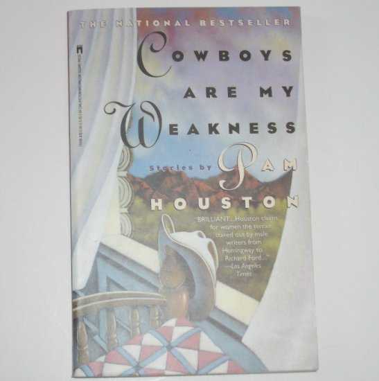 Cowboys Are My Weakness by PAM HOUSTON Trade Size 1993