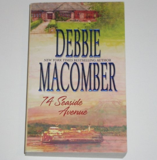 74 Seaside Avenue by DEBBIE MACOMBER 2007 Cedar Cove Series
