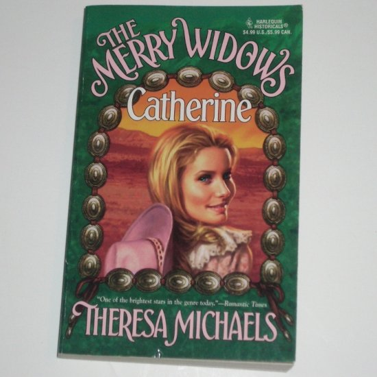 Catherine ~ The Merry Widows by THERESA MICHAELS Harlequin Historical Western Romance No. 400 1998