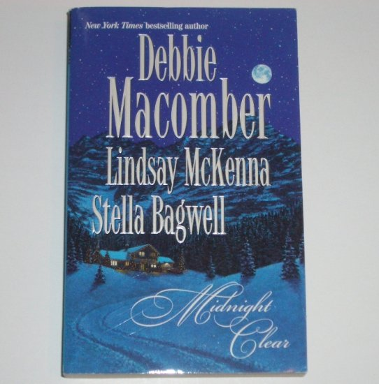 Midnight Clear by DEBBIE MACOMBER, LINDSAY McKENNA, STELLA BAGWELL 3-in-1 Romance 2001