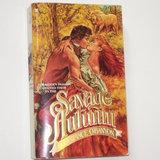 Savage Autumn by CONSTANCE O'BANYON Historical Indian Romance 1988 Savage Season Series