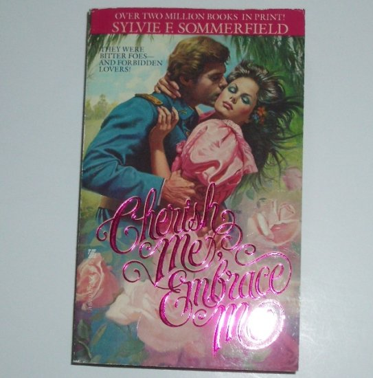 Cherish Me, Embrace Me by SYLVIE F SOMMERFIELD Historical Civil War Romance 1983