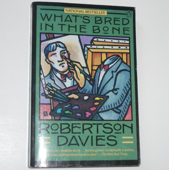 What's Bred in the Bone by ROBERTSON DAVIES Trade Size 1986