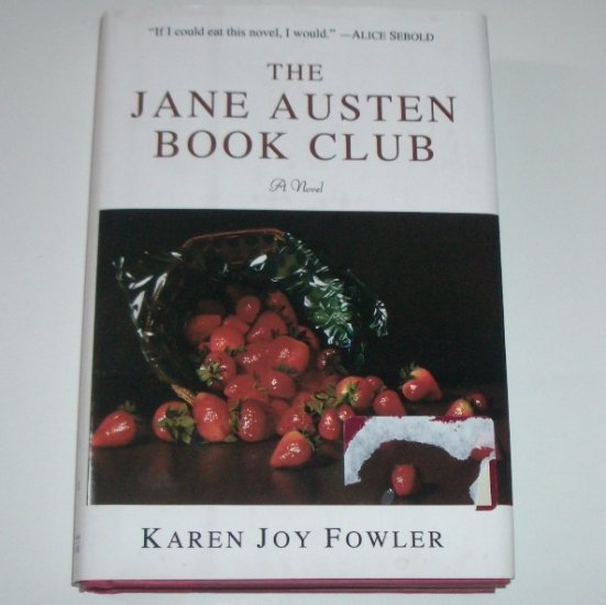 The Jane Austen Book Club by KAREN JOY FOWLER Hardcover with Dust Jacket 2004