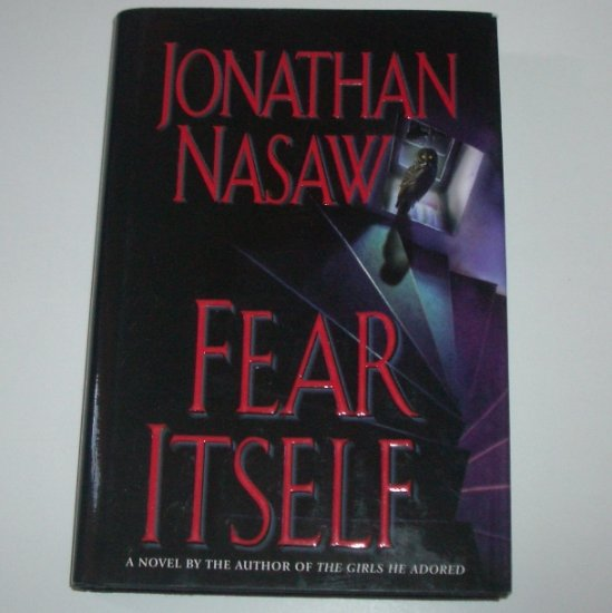 Fear Itself by JONATHAN NASAW Thriller Hardcover with Dust Jacket 2003