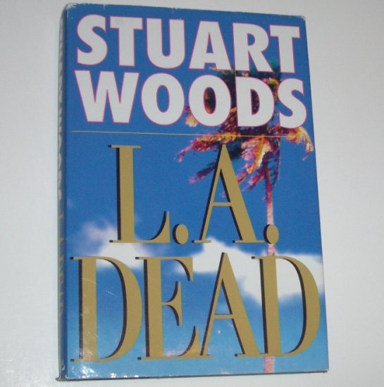 L.A. Dead by STUART WOODS Hardcover Dust Jacket A Stone Barrington Mystery 2000