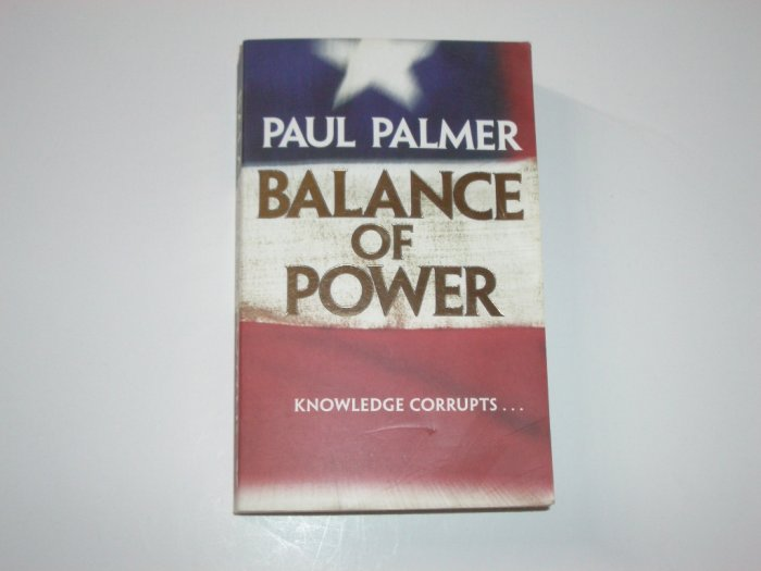 Balance of Power by PAUL PALMER Thriller 2001