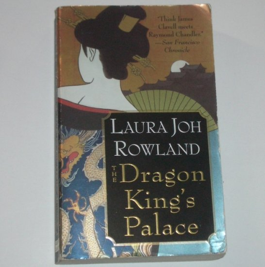 The Dragon King's Palace by LAURA JOH ROWLAND A Detective Sano Ichiro Mystery 2004