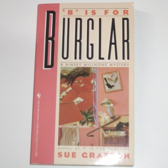 B is for Burgler by SUE GRAFTON A Kinsey Millhone Alphabet Mystery 1986