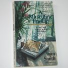 A Masculine Ending by JOAN SMITH A Loretta Lawson Mystery 1989