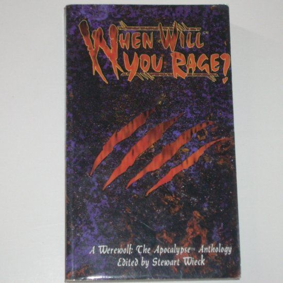 When Will You Rage? by STEWART WIECK A Werewolf: The Apolcalyspe Anthology 1994