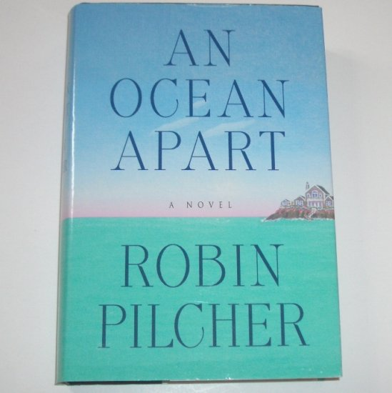 An Ocean Apart by ROBIN PILCHER Hardcover with Dust Jacket 1999
