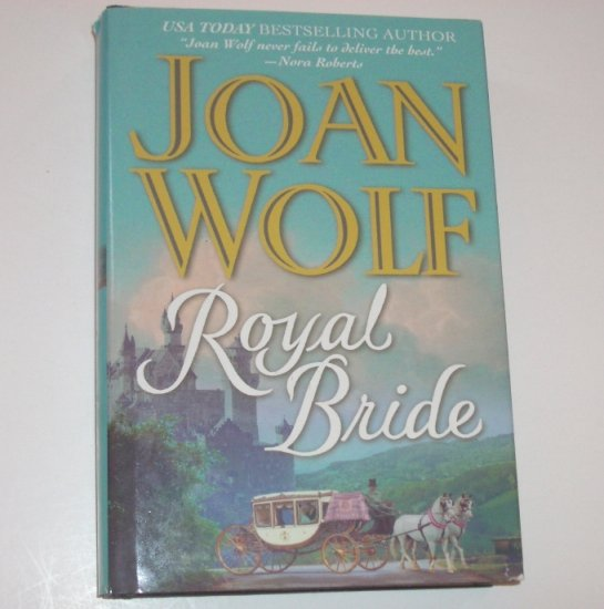 Royal Bride by JOAN WOLF Hardcover Dust Jacket Historical Regency Romance 2001 Larger Print