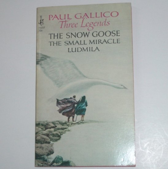 Three Legends ~ The Snow Goose, Small Miracle, Ludmila by PAUL GALLICO 1968 Illustrated