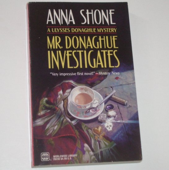 Mr. Donaghue Investigates by ANNA SHONE 1997 A Ulysses Donaghue Mystery