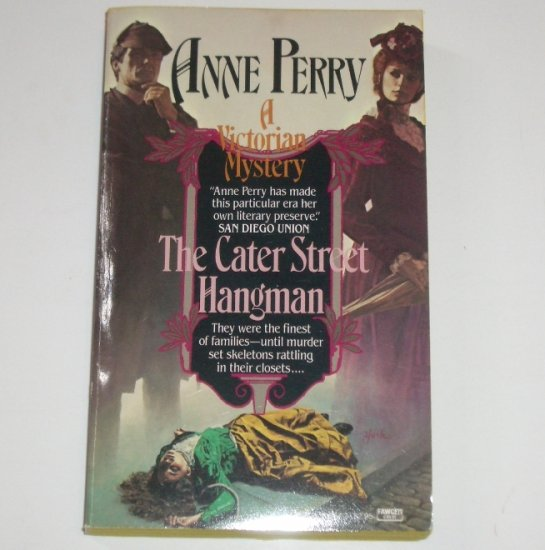 The Cater Street Hangman by Anne Perry An Inspector Thomas and Charlotte Pitt Mystery 1985