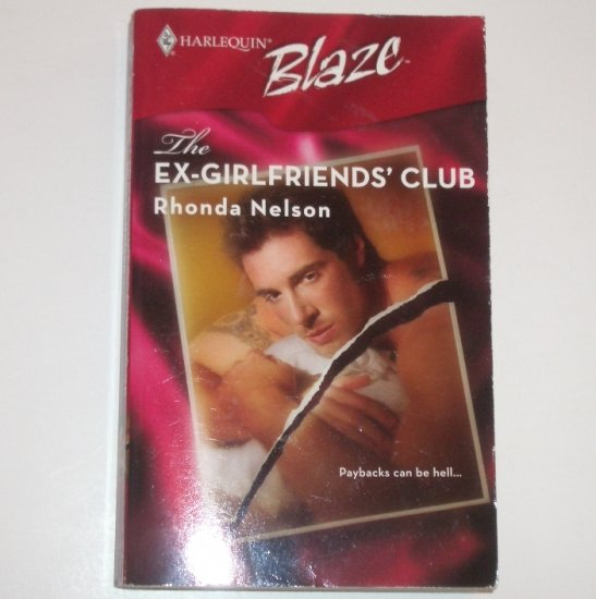 The Ex-Girlfriends' Club by RHONDA NELSON Harlequin Blaze 322 May07