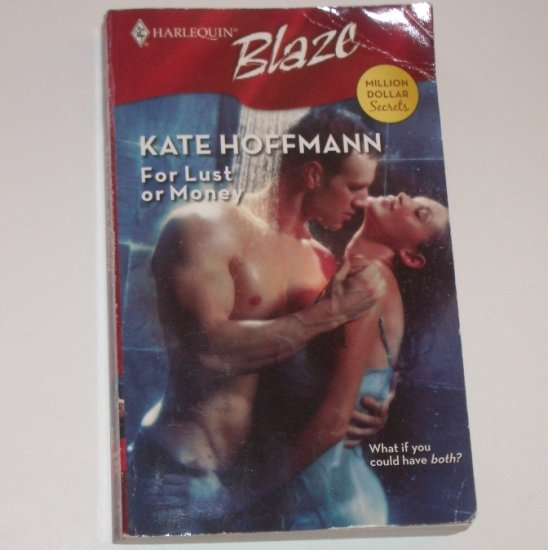 For Lust or Money by KATE HOFFMANN Harlequin Blaze 356 Oct07 Million Dollar Secrets