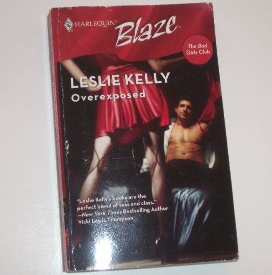 Overexposed by LESLIE KELLY Harlequin Blaze 347 Sep.7 The Bad Girls Club