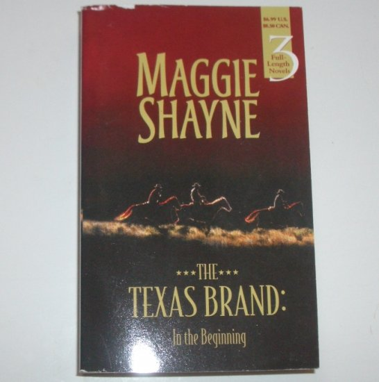The Texas Brand : In the Beginning (3-in-1) by MAGGIE SHAYNE 2002