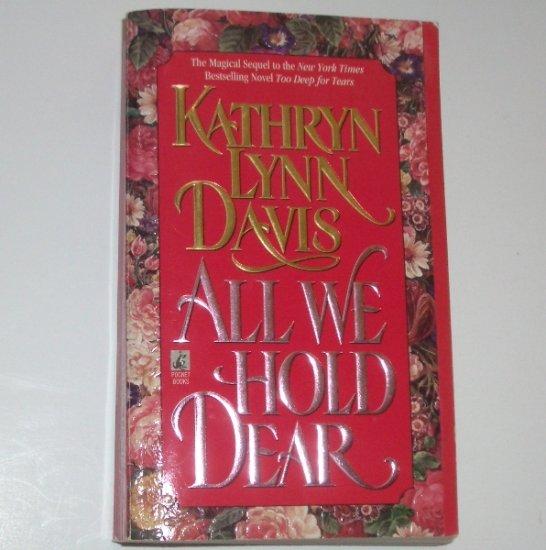All We Hold Dear by KATHRYN LYNN DAVIS Scottish Highland Romance 1995