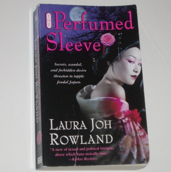 The Perfumed Sleeve by LAURA JOH ROWLAND A Sano Ichiro Mystery 2005