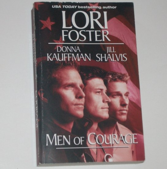 Men of Courage by LORI FOSTER, DONNA KAUFFMANN, JILL SHALVIS Anthology Romance 2003
