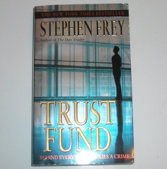 Trust Fund by STEPHEN FREY Suspense Thriller 2002