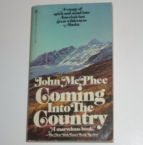 Coming Into the Country by JOHN McPHEE Alaska Nonfiction 1980